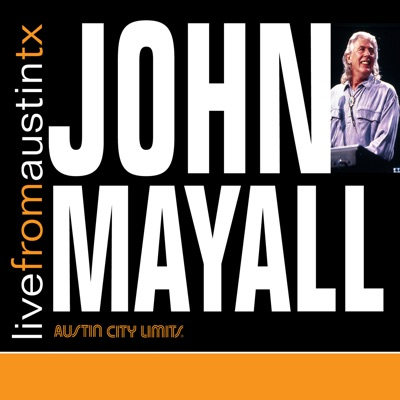 Live from Austin, TX - John Mayall