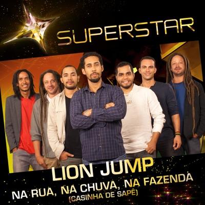 Na Rua, Na Chuva, Na Fazenda (Casinha de Sapê) [Superstar] - Single - Lion Jump