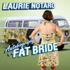 Laurie Notaro - Autobiography of a Fat Bride: True Tales of a Pretend Adulthood  artwork