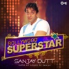 Bollywood Superstar: Sanjay Dutt