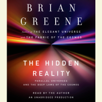 The Hidden Reality: Parallel Universes and the Deep Laws of the Cosmos (Unabridged)