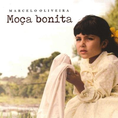 Moça Bonita - Marcelo Oliveira