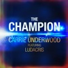 The Champion (feat. Ludacris) - Single, Carrie Underwood