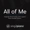 Sing2Piano - All of Me (Originally Performed by John Legend) [Piano Karaoke Version]