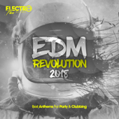 EDM Revolution 2018: Best Anthems for Party & Clubbing