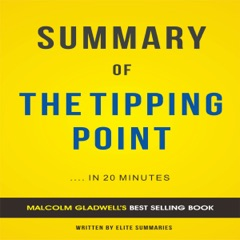 The Tipping Point: by Malcolm Gladwell  Summary & Analysis (Unabridged)