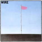 Wire - Strange (2006 Remastered Version)