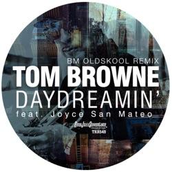 View album Tom Browne - Daydreamin' (Bm Oldskool Remix) - Single
