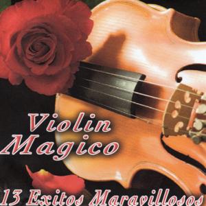 Violin Magico - 13 Éxitos Maravillosos