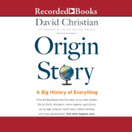 Origin Story: A Big History of Everything (Unabridged) audiobook