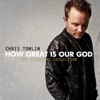 How Great Is Our God: The Essential Collection, Chris Tomlin