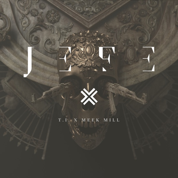 Jefe (feat. Meek Mill) - T.I. song image