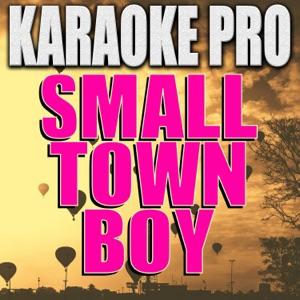 Karaoke Pro - Small Town Boy (Originally Performed by Dustin Lynch)