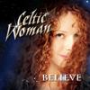 Teir Abhaile Riu - Celtic Woman