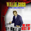 The Very Best of Willie Bobo & His Orchestra - Willie Bobo
