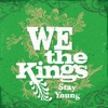 Stay Young (feat. Travis' daughter Kinsley) - Single, We the Kings