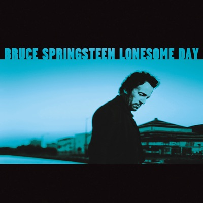 Lonesome Day - EP - Bruce Springsteen