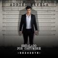 Mexico Top 10 Música mexicana Songs - La Escuela No Me Gustó (feat. Javier Rosas) - Adriel Favela