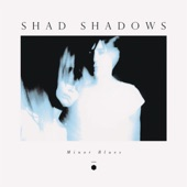 Shad Shadows - Moan Rivers