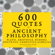 Plato, Aristoteles, Buddha, Epictetus, Confucius & Marcus Aurelius - 600 Quotes of Ancient Philosophy