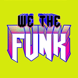 We The Funk (feat. Fuego) - Single Mp3 Download