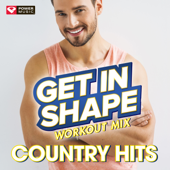Get In Shape Workout Mix - Country Hits Remixed