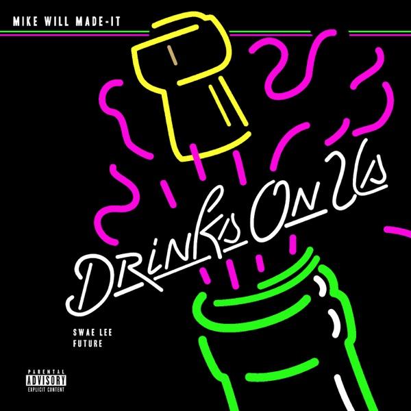 Drinks On Us (feat. Swae Lee & Future) - Single