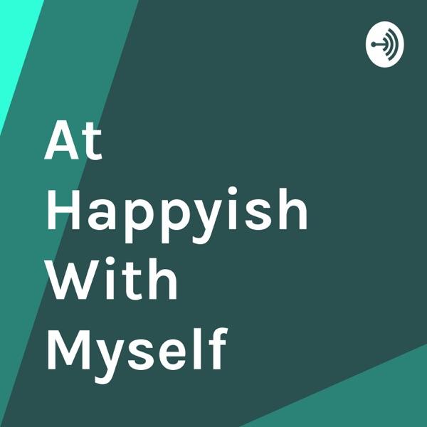 At Happyish With Myself