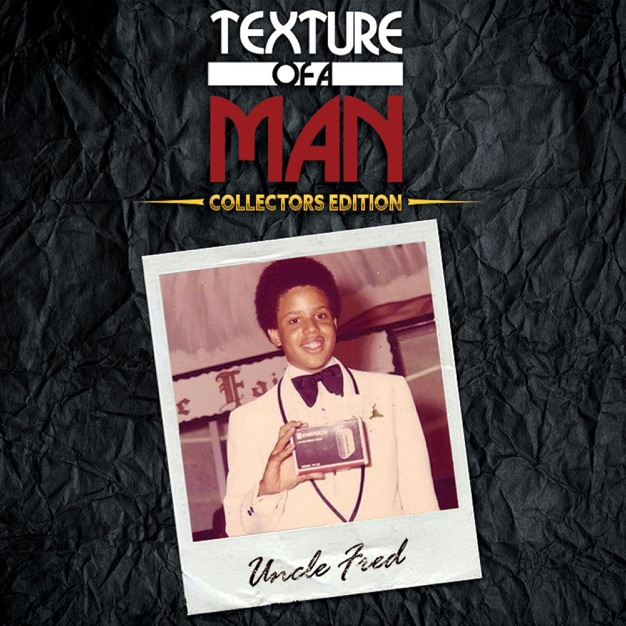 Uncle Fred - Texture of a Man