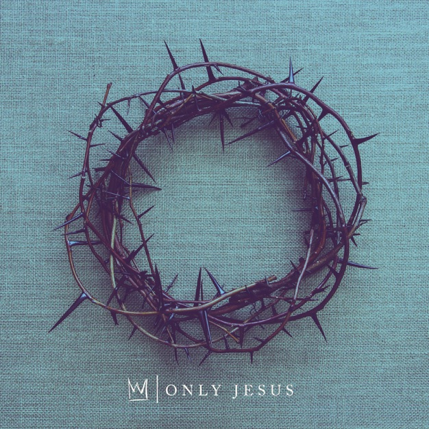 Only Jesus - Single