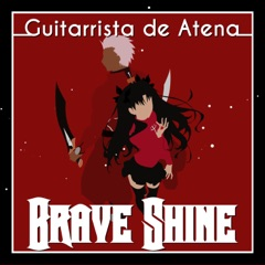 """Brave Shine (From """"Fate/Stay Night: Unlimited Blade Works"""")"""