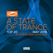 A State of Trance Top 20: May 2018 (Selected by Armin Van Buuren)