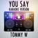 You Say (Karaoke Version) [Originally Performed by Lauren Daigle] - Tommy W