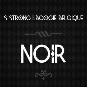 S Strong - Noir feat. Boogie Belgique