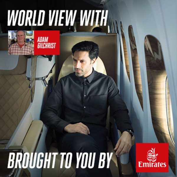 The World View with Adam Gilchrist