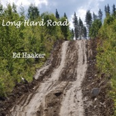 Ed Haaker - Long Hard Road