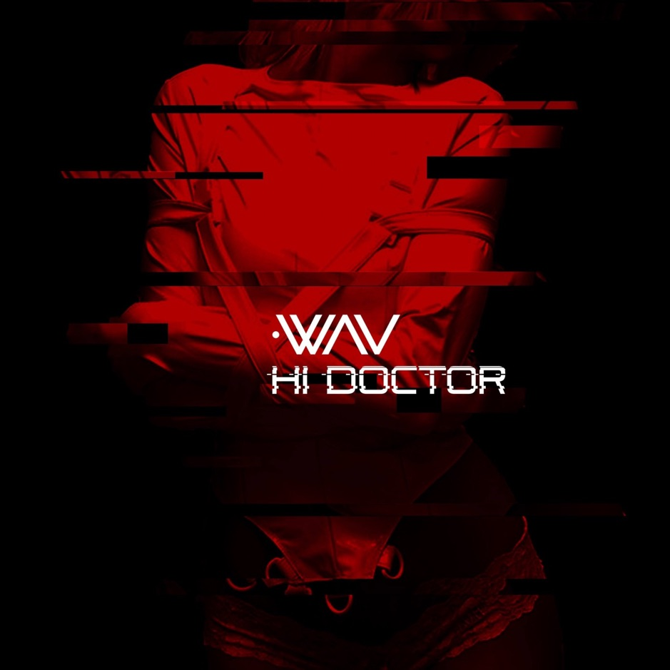 .WAV - Hi Doctor [Single] (2018)