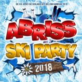 Abriss Ski Party 2018: Die XXL Apres Ski Schlager Hits bis zum Karneval 2019