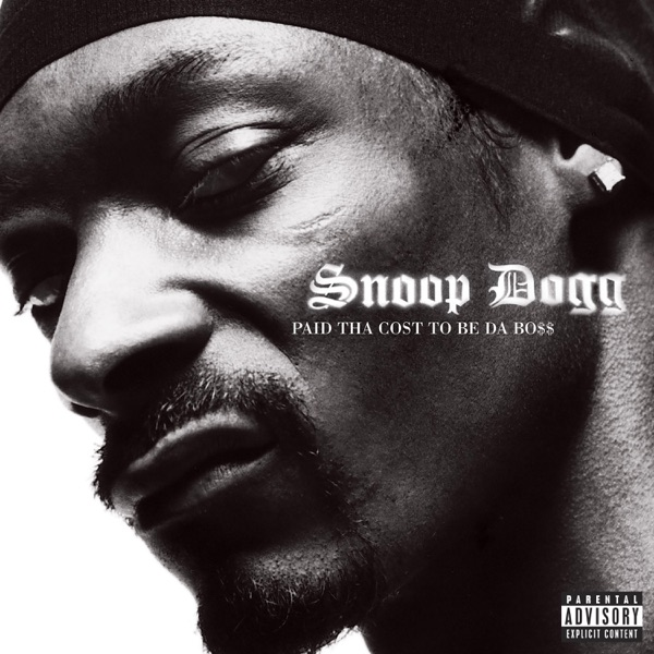 Download: Snoop Dogg - Paid Tha Cost To Be Da Bo$$ [iTunes