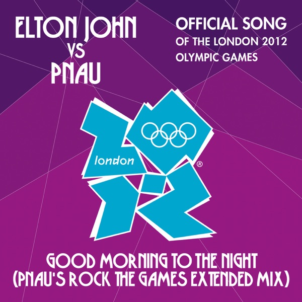 Good Morning to the Night (Pnau's Rock the Games Extended Mix) - Single