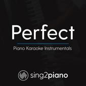 Perfect Higher Key Of Bb Originally Performed By Ed Sheeran] [Piano Karaoke Version] Sing2Piano - Sing2Piano