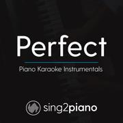 Perfect (Originally Performed by Ed Sheeran) [Piano Karaoke Version] - Sing2Piano - Sing2Piano