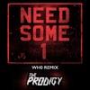 Need Some1 (Wh0 Remix) - Single, The Prodigy