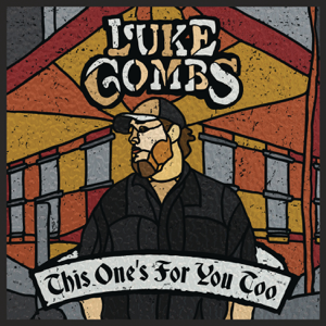This Ones for You Too Deluxe Edition  Luke Combs Luke Combs album songs, reviews, credits