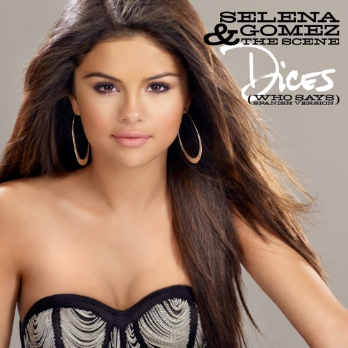 Selena Gomez & The Scene - Dices (Who Says) [Spanish Version] - Single