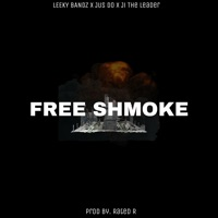 Free Shmoke (feat. Jus Do & Ji the Leader) - Single Mp3 Download