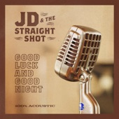 JD & The Straight Shot - Never Alone
