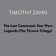 The Last Command: Star Wars Legends (The Thrawn Trilogy) (Unabridged)