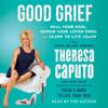 Theresa Caputo - Good Grief (Unabridged) artwork