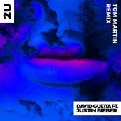 2U (feat. Justin Bieber) [Tom Martin Remix] - Single